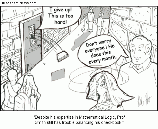 Cartoon #40, Despite his expertise in Mathematical Logic, Prof